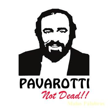 Pavarotti Not Dead